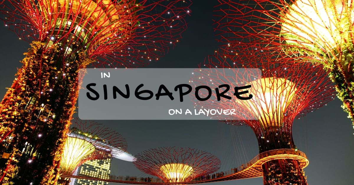 What to do in Singapore layover